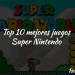 top 10 mejores juegos super nintendo